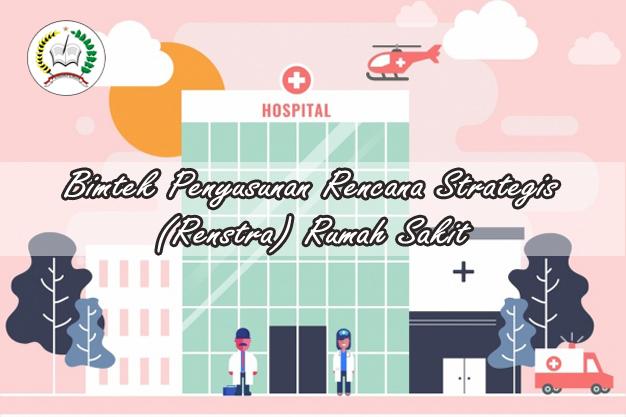 Bimtek Penyusunan Renstra Rumah Sakit